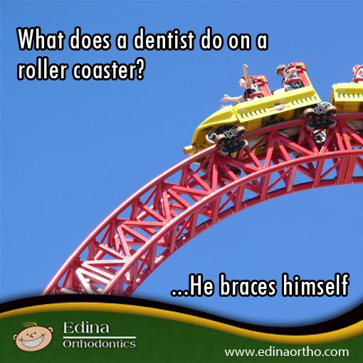 What Does A Dentist Do On A Roller Coaster He Braces Himself Edinaortho Orthodontic Orthodontics Dentist Roller Coaster