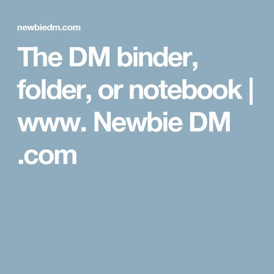 The DM Binder, Folder, Or Notebook