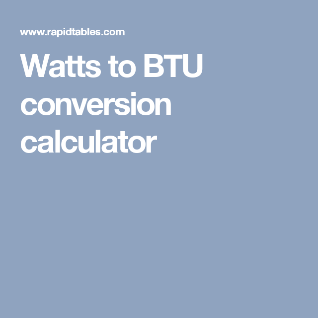 Watt Conversion To Btu