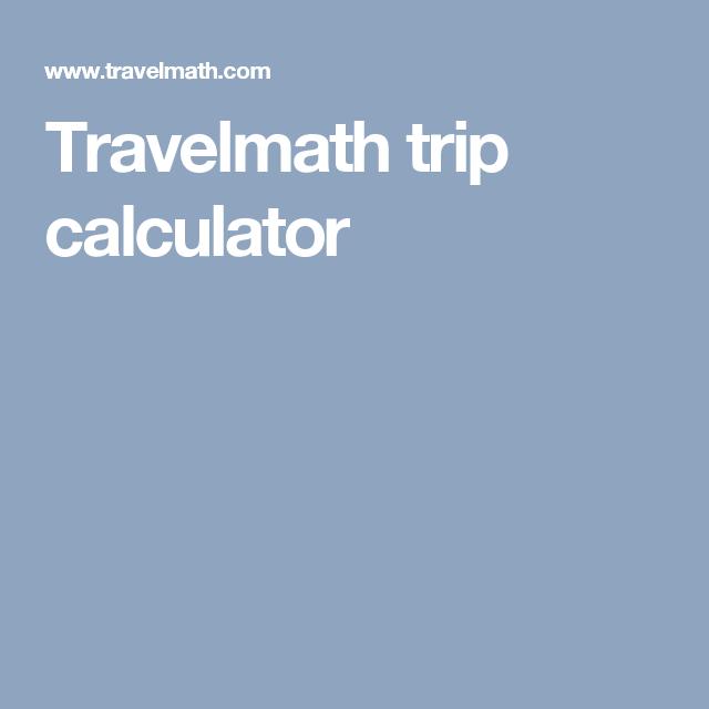 travelmath trip calculator road trip rv pinterest calculator
