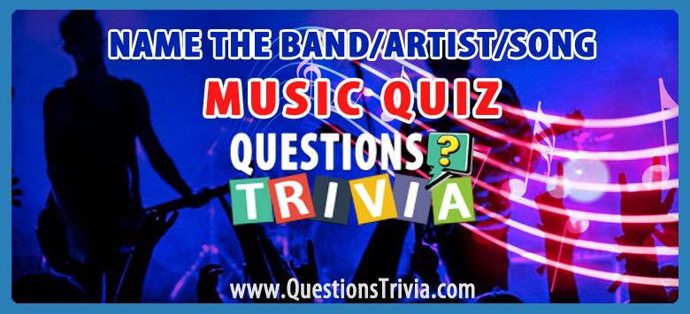 Music Quiz Name The Band Artist Song Quiz Names Funny Trivia Questions Trivia Quizzes