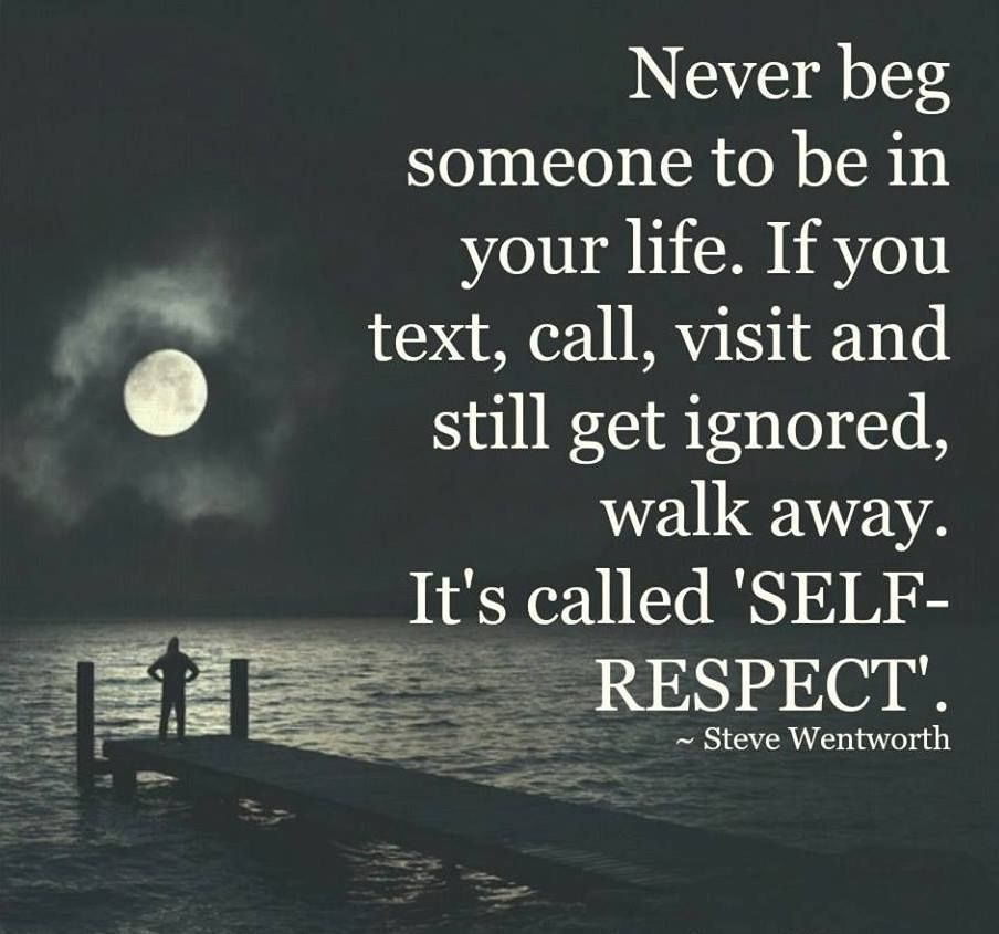 Its Called Self Respect Life Quotes Life Respect Self Respect Life