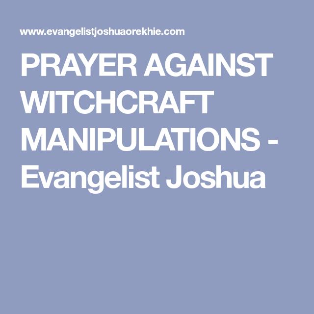 PRAYER AGAINST WITCHCRAFT MANIPULATIONS - Evangelist Joshua