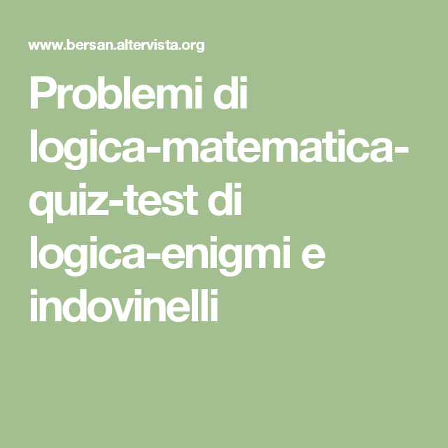 Problemi Di Logica Matematica Quiz Test Di Logica Enigmi E