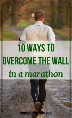 "How to Overcome ""the Wall"" in a Marathon or Half Marathon | Long Run Tips | Running Advice"