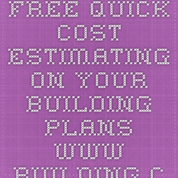 FREE Quick Cost Estimating on your building plans - wwwbuilding
