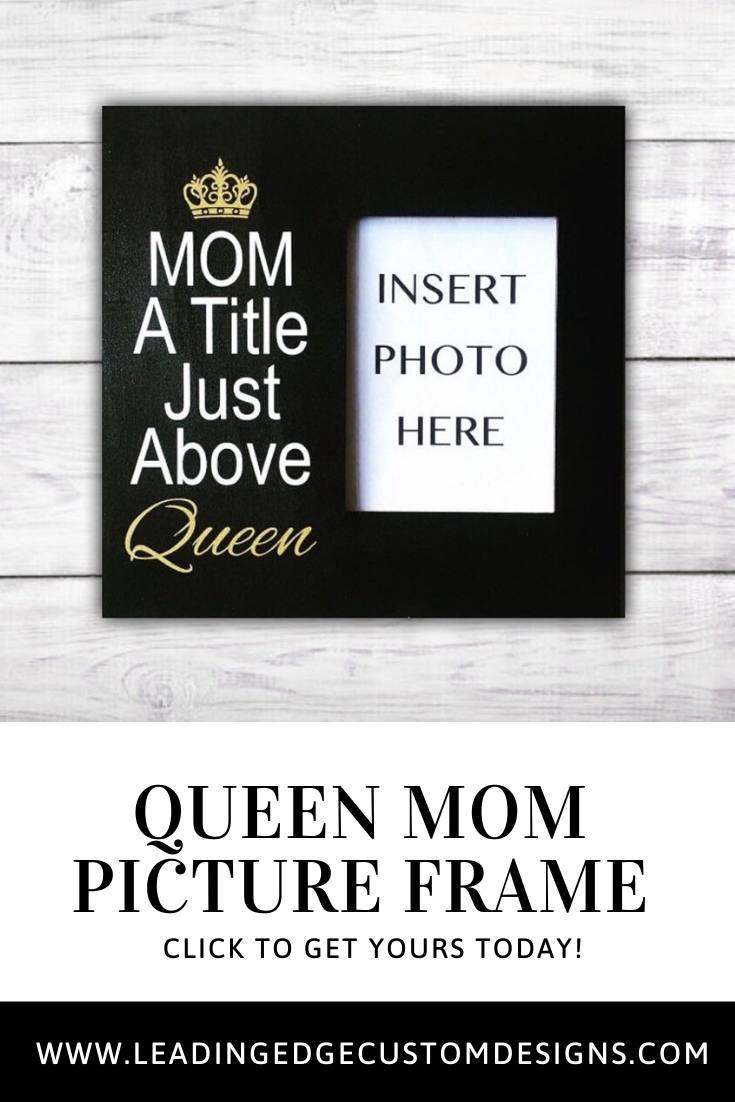 Mommy Frames: Mom A Title Just Above Queen Picture Frame