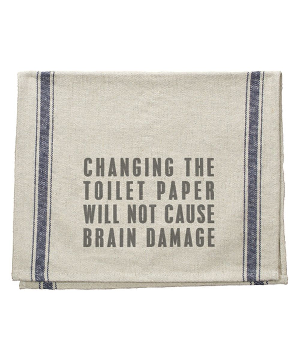 Love this Natural 'Changing the Toilet Paper' Tea Towel by Primitives by Kathy on #zulily! #zulilyfinds