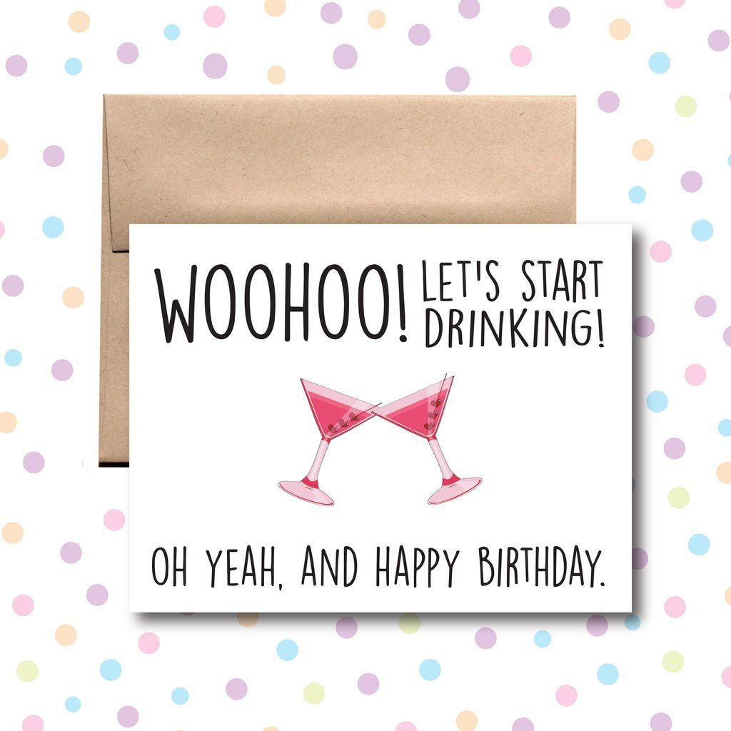 WooHoo! Let's Start Drinking! Birthday Card