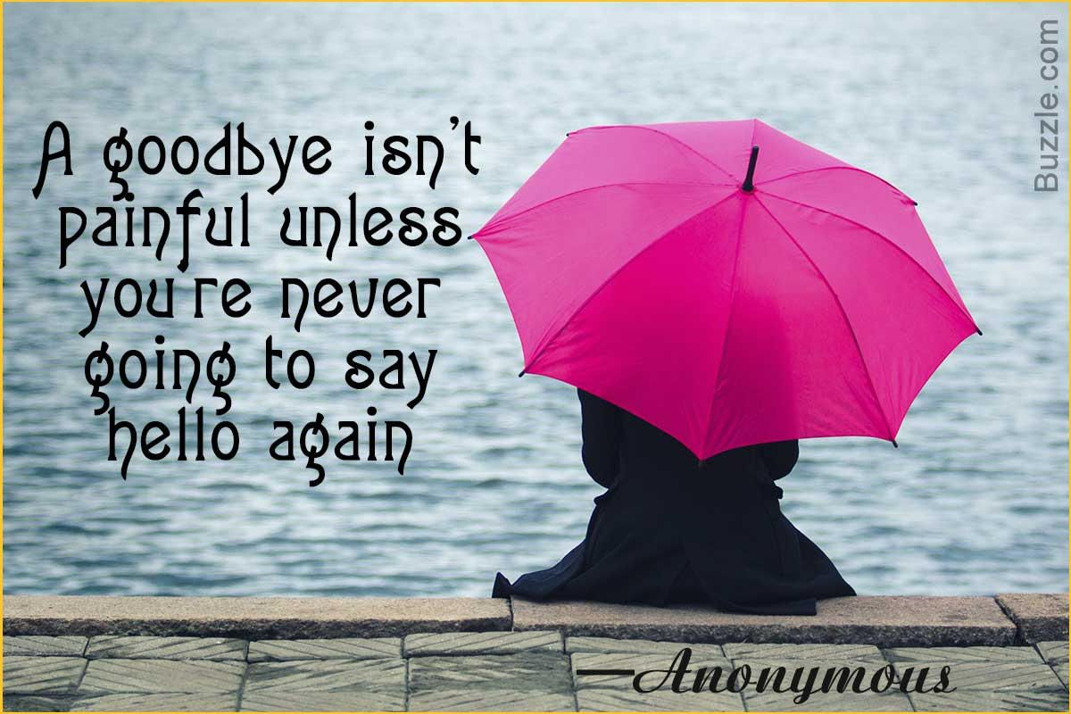 If These Goodbye Quotes Dont Get You Emotional, Nothing