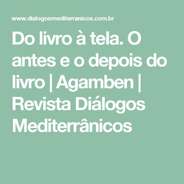 Do livro à tela. O antes e o depois do livro | Agamben | Revista Diálogos Mediterrânicos