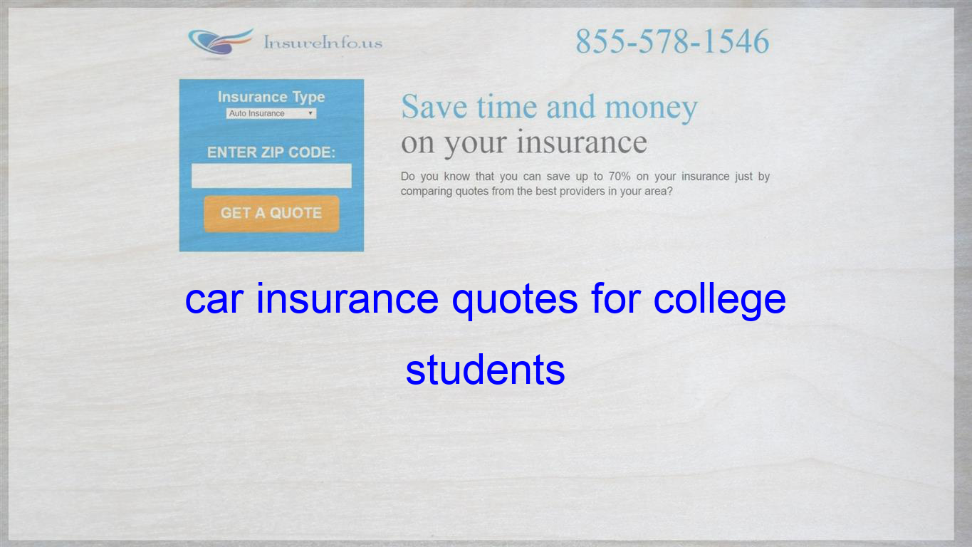 Car Insurance Quotes For College Students Life Insurance Quotes