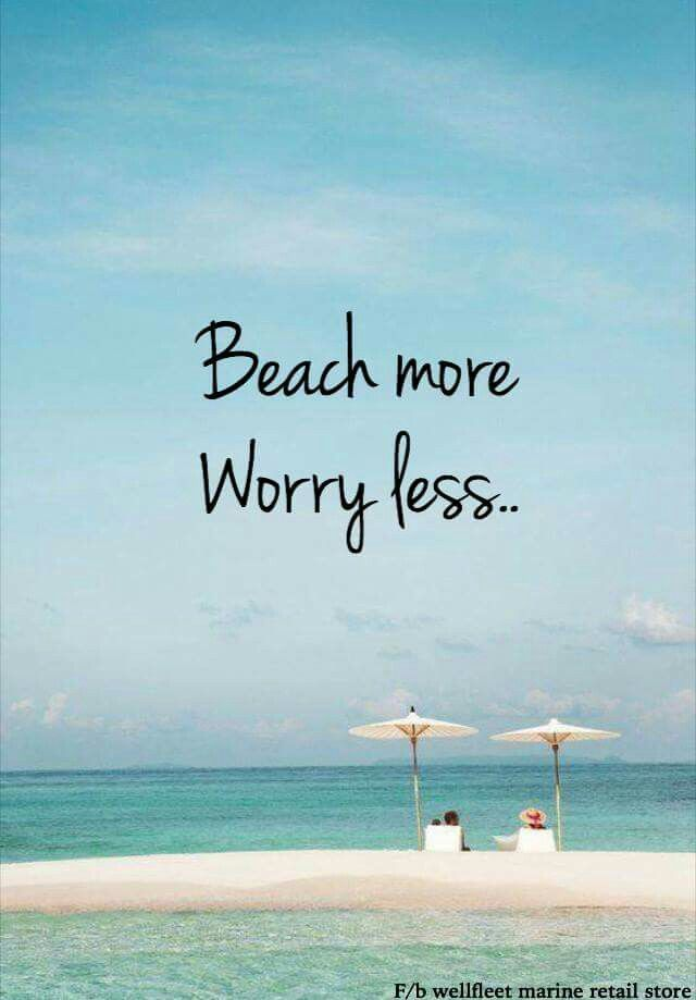 Beach more.. Worry less.. Beach quotes, Ocean quotes, Beach