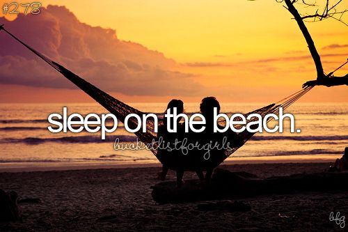 dormir sur la plage bucket list pinterest buckets. Black Bedroom Furniture Sets. Home Design Ideas