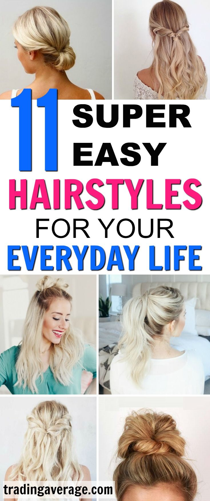 11 Super Easy Hairstyles for Everyday Life -   15 quick hairstyles ideas