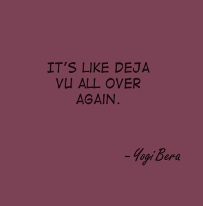 Image result for deja vu quotes