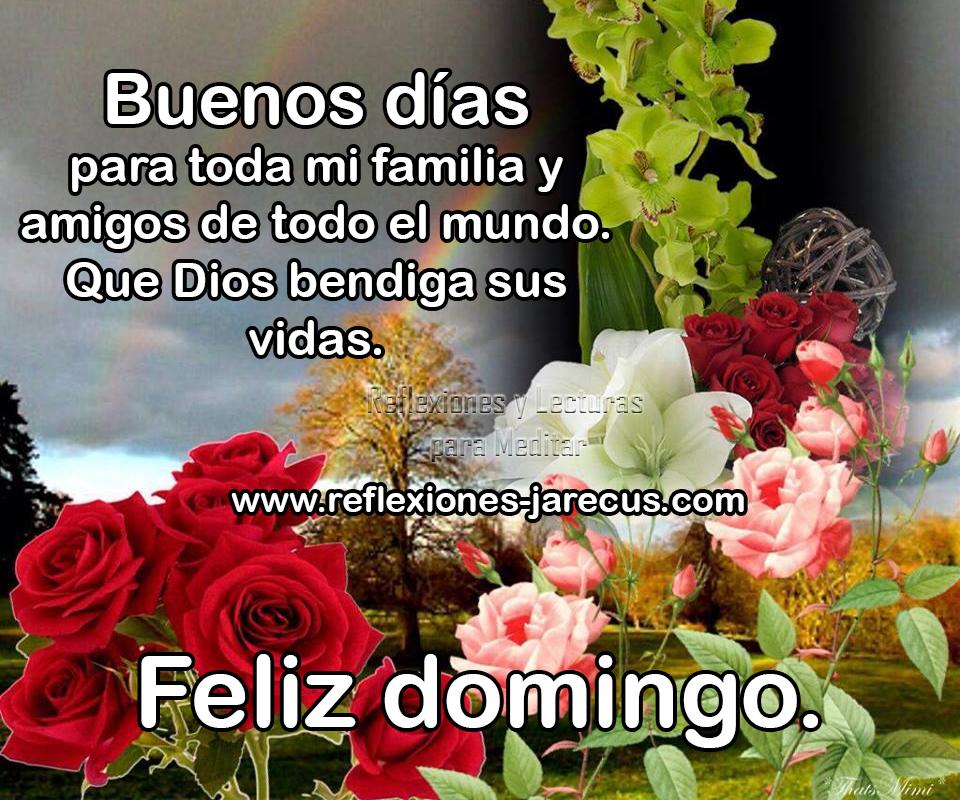 Feliz Domingo Que Dios Bendiga Sus Vidas Feliz Domingo Dios