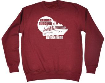 T Slogan Cruising Through Retirement Ship Design Sweatshirt - Cruise ship jumper