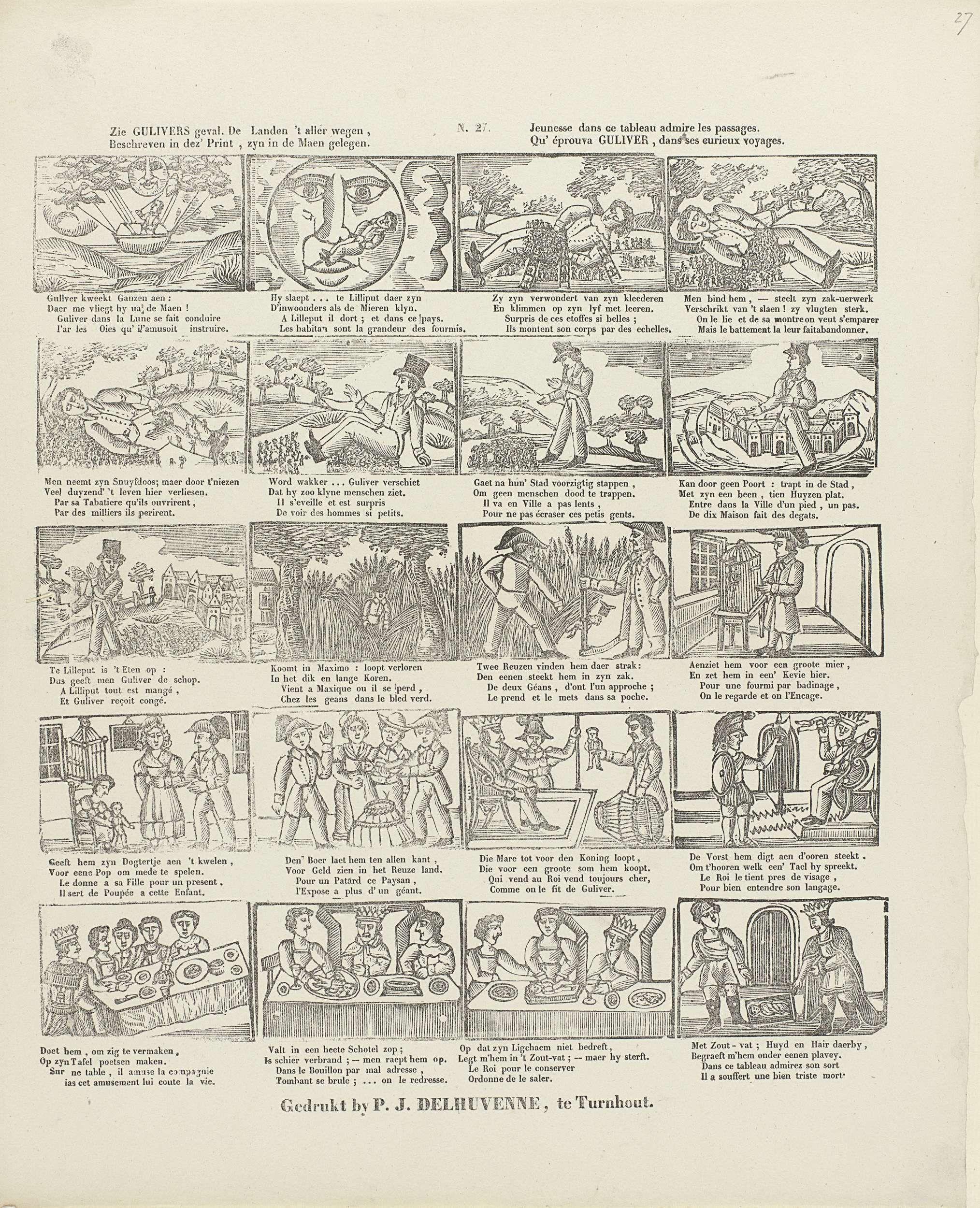 P.J. Delhuvenne | Zie Gulivers geval. De landen 't aller wegen, / Beschreven in dez' print, zyn in de Maen gelegen. / Jeunesse dans ce tableau admire les passages. / Qu' éprouva Guliver, dans ses eurieux voyages, P.J. Delhuvenne, Anonymous, 1842 - 1856 | Blad met 20 voorstellingen uit Gullivers reizen, waaronder Gulliver in Lilliput en twee reuzen die Gulliver gevangennemen. Onder elke voorstelling een tweeregelig vers in het Nederlands en het Frans. Genummerd midden boven: N. 27.
