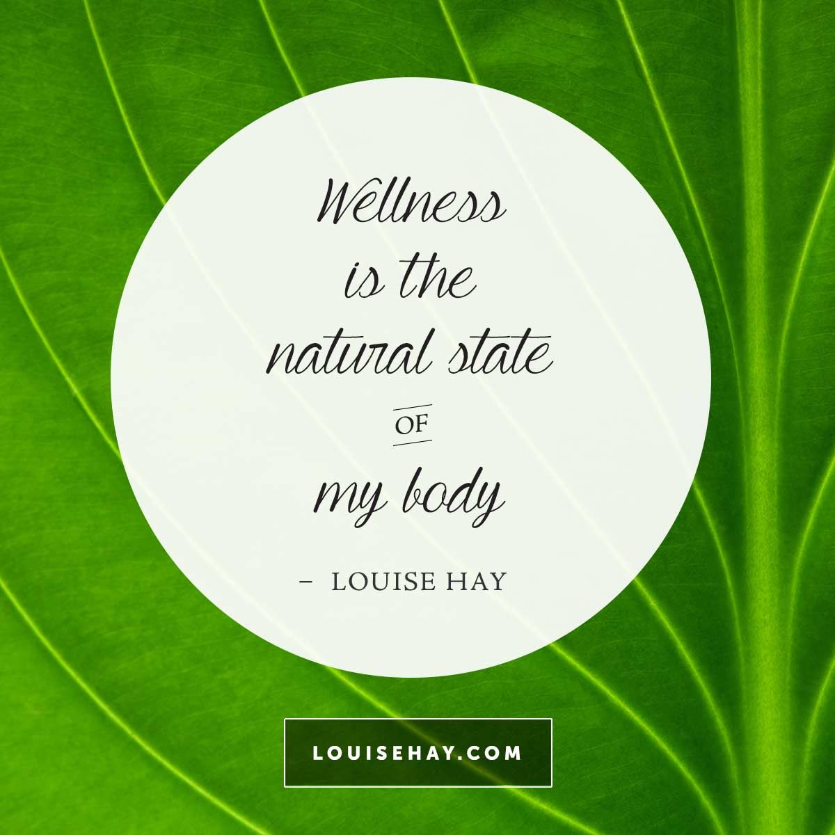Wellness is the natural state of my body I believe in perfect health
