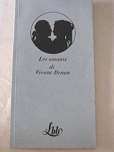 Leggere Libri Fuori Dal Coro : LES AMANTS  Vivant Denon