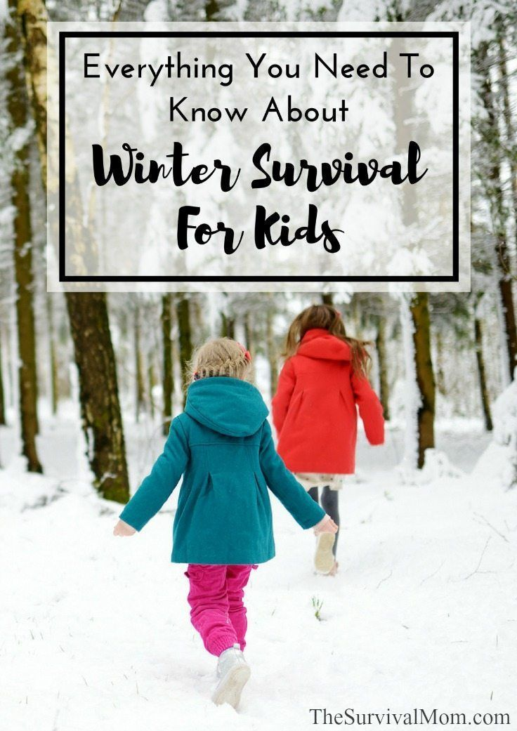 Everything You Need To Know About Winter Survival For Kids - Survival Mom #wintersurvivalsupplies