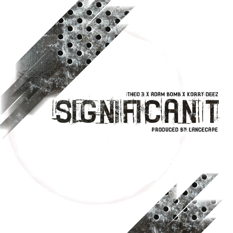 EP: @Lancecape feat. Theo3 (@Theo3Musik), @KorryDeez, & @_Adam_Bomb_ » Significant