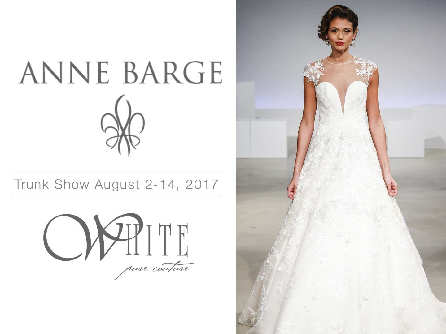 Wedding dress trunk show  Anne Barge Bridal Trunk Show August   Discover the latest