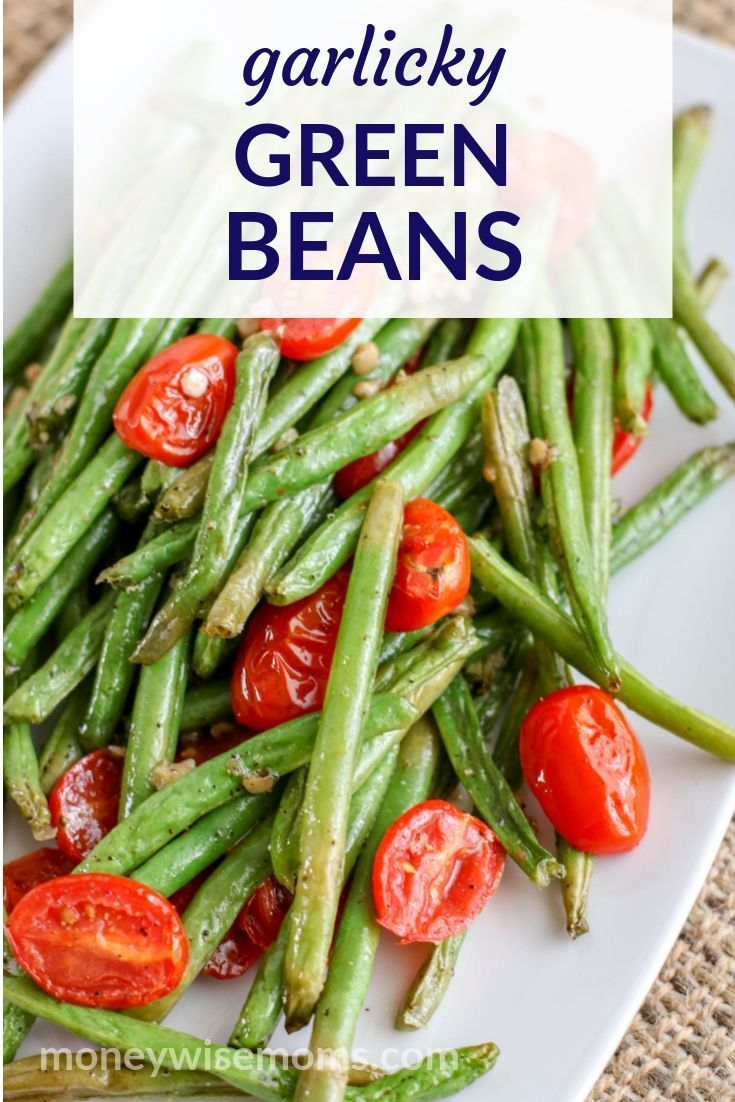 Easy Garlic Green Bean Recipe With Tomatoes #thanksgivingrecipessidedishes