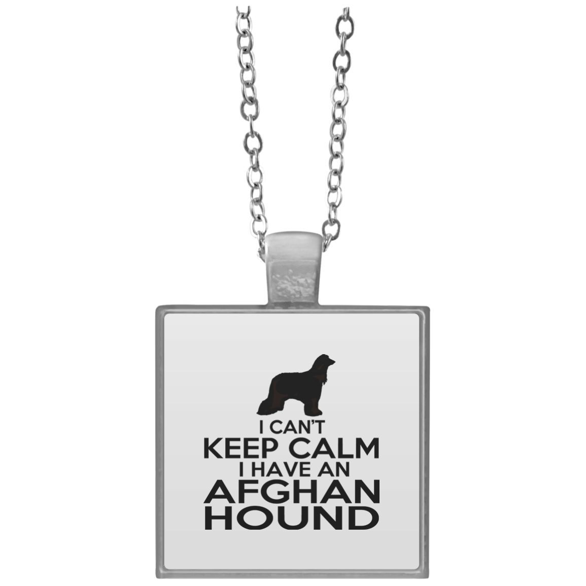 I Cant Keep Calm I Have An Afghan Hound Square Necklace