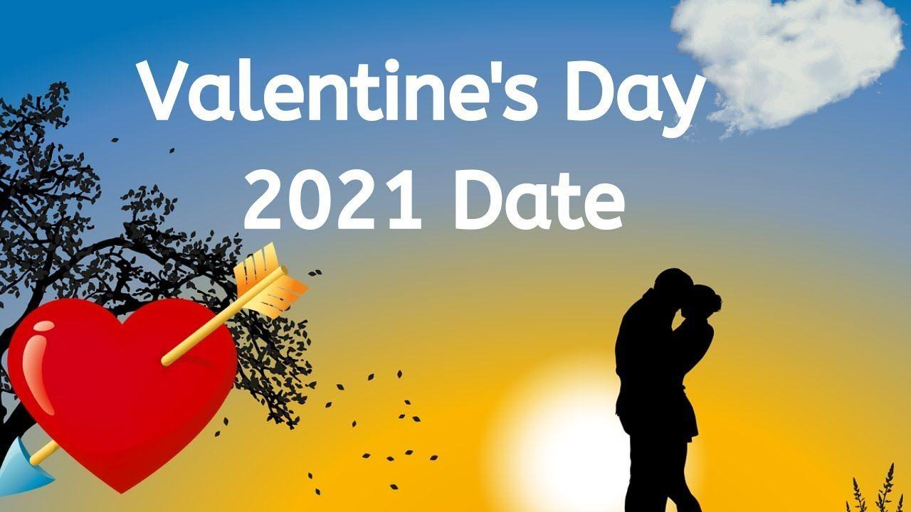 Valentine Day 2021 Date When Is Valentine Day Date 2021 Happy Valent When Is Valentines Day Happy Valentines Day Valentines Day Date