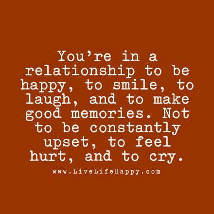 Youre In A Relationship To Be Happy To Smile To Laugh And To