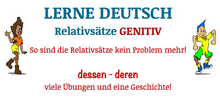 Learn german relativs tze im genitiv dessen deren deutsch lernen for Genitiv deutsch lernen