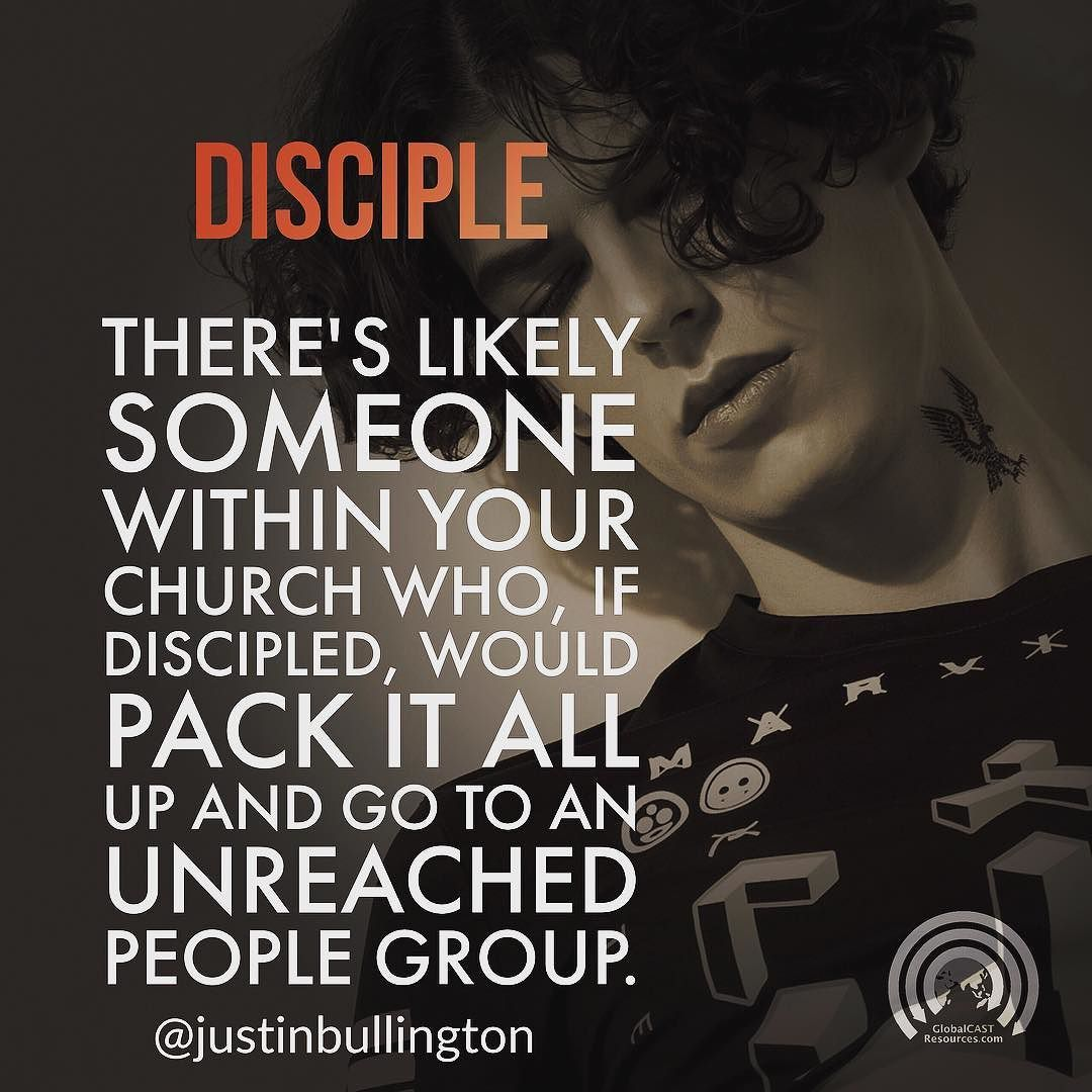 There's likely someone within your church who if discipled would pack it all up and go to an unreached people group. - Justin Bullington #discipleship #unreached #unreachedpeoples #disciple #obedienceoriented #obedience #missions #globalcast