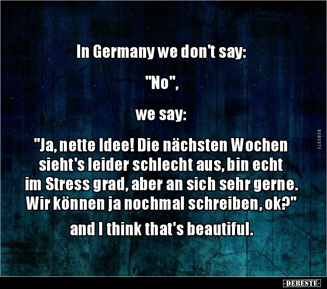 In Germany we don't say:
