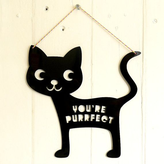 Hey, I found this really awesome Etsy listing at https://www.etsy.com/uk/listing/262627151/youre-purrfect-small-laser-cut-acrylic