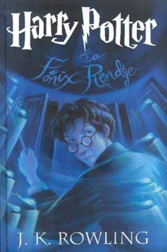 Harry Potter Es A Fonix Rendje J K Rowling Konyv Moly Harry Potter Book 5 Harry Potter Book Covers Kids Book Series