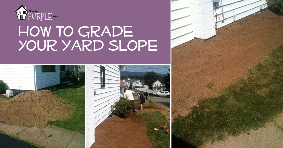Learn Yard Grading Techniques Now To Prevent Water Drainage Problems Later.  With A Little Sweat