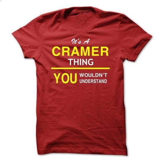 Its A CRAMER Thing - #hipster tee #tshirt men. I WANT THIS => https://www.sunfrog.com/Names/Its-A-CRAMER-Thing-prapj.html?68278