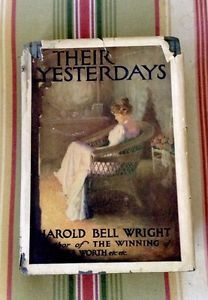 Their Yesterdays By Harold Bell Wright (1st Ed. September 1912)