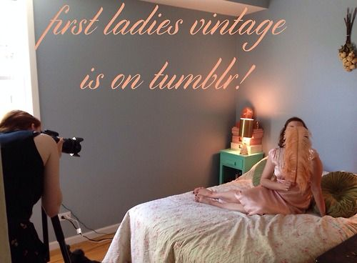 first ladies vintage is now on tumblr! watch this space as we debut our first summer lookbook in the coming week!