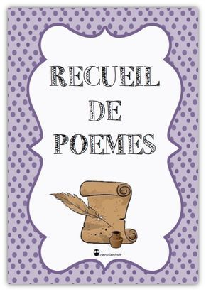 Organisation De La Poesie En Classe Recueil De Poesies Par Theme Grille D Evaluation Sommaire Feuille D Inscription Mot Cahi Ce1 Ce2 Ce1 Recueil De Poesie