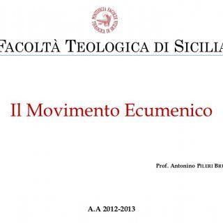 FACOLTÀ TEOLOGICA DI SICILIA Il Movimento Ecumenico Prof. Antonino PILERI BRUNO A.A 2012-2013   Seconda lezione Il tema della giustificazione nella teolog. http://slidehot.com/resources/movimento-ecumenico-prima-parte-lezione-2.53734/