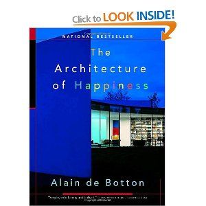 The Architecture Of Happiness By Alain De Botton Still Life