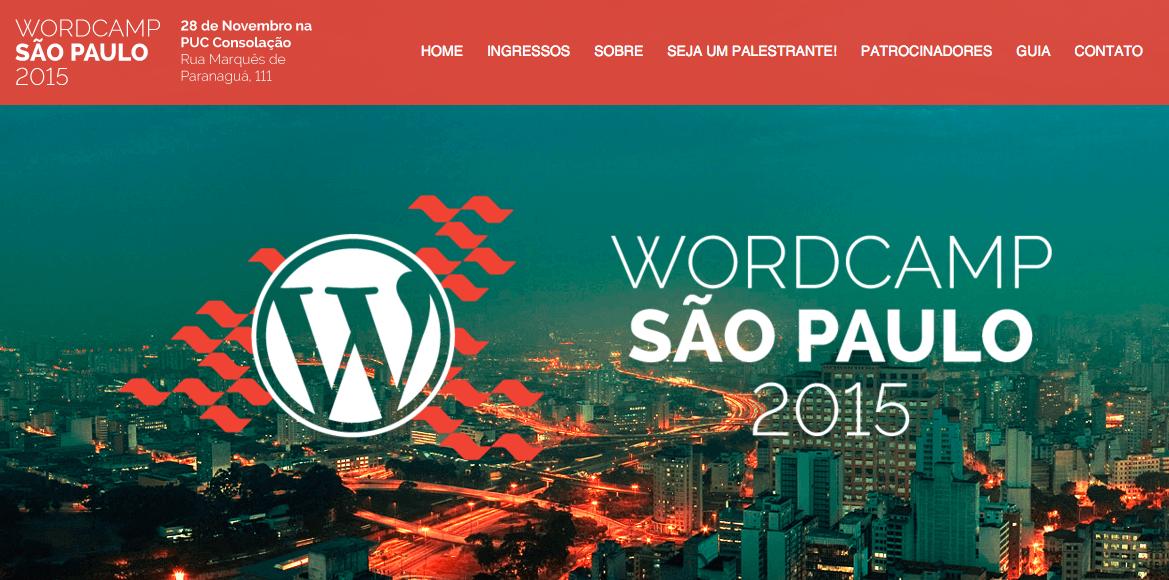 WordCamp São Paulo 2015   O WordCamp é uma conferência originada nos Estados Unidos sobre tudo o que for relacionado ao WordPress, plataforma opensource de publicação de blogs. São eventos organizados por comunidades de usuários do WordPress ao redor do mundo, onde desenvolvedores, designers, blogueiros e usuários casuais podem assistir palestras e apresentações, trocar idéias e se conhecer num ambiente informal.  https://saopaulo.wordcamp.org/2015/sobre-o-evento/