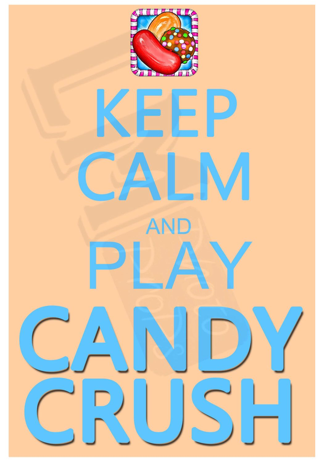 Keep Calm and Play Candy Crush - Digital File - Photo Prop, Sign ...