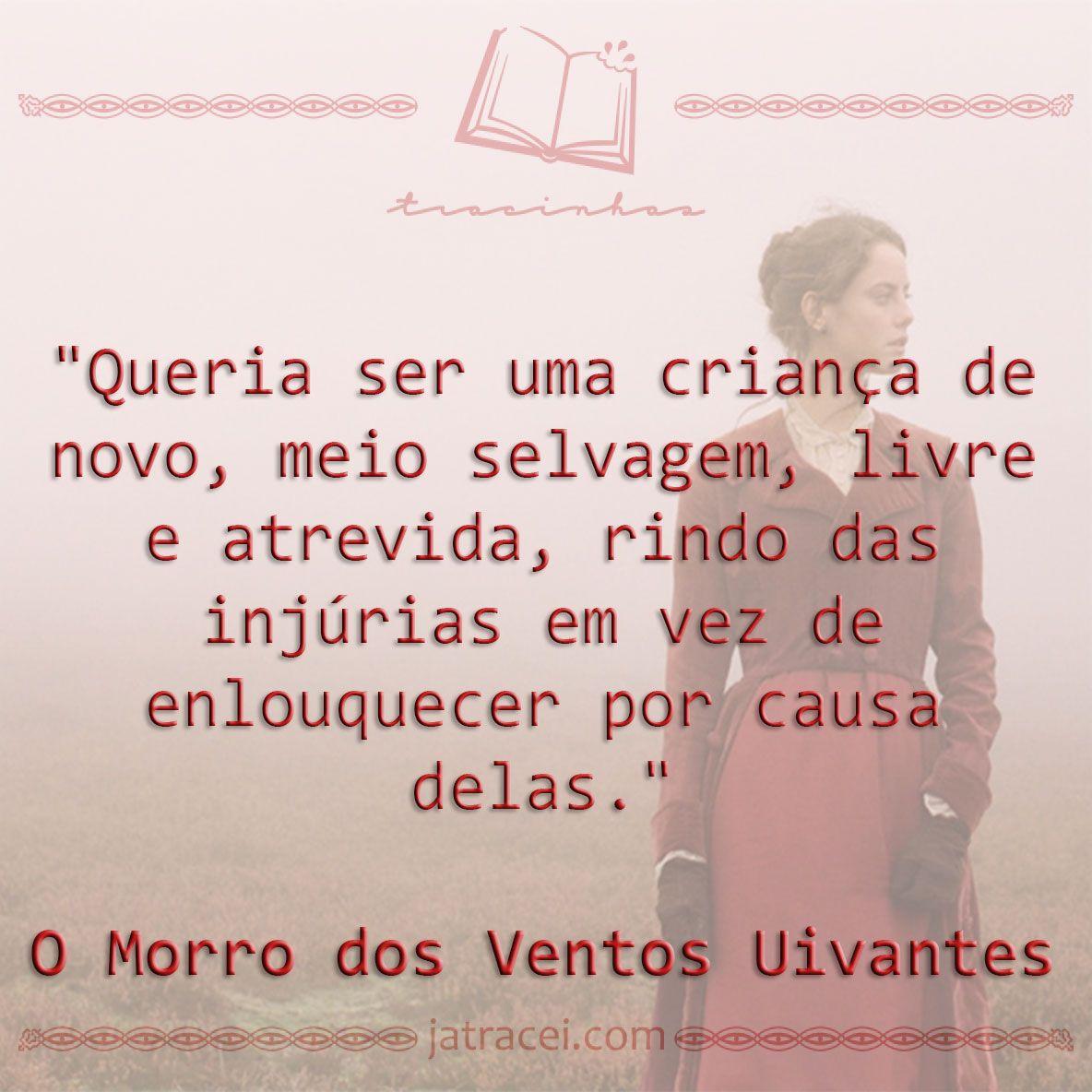 Livro O Morro Dos Ventos Uivantes Quotes Trechos Frases
