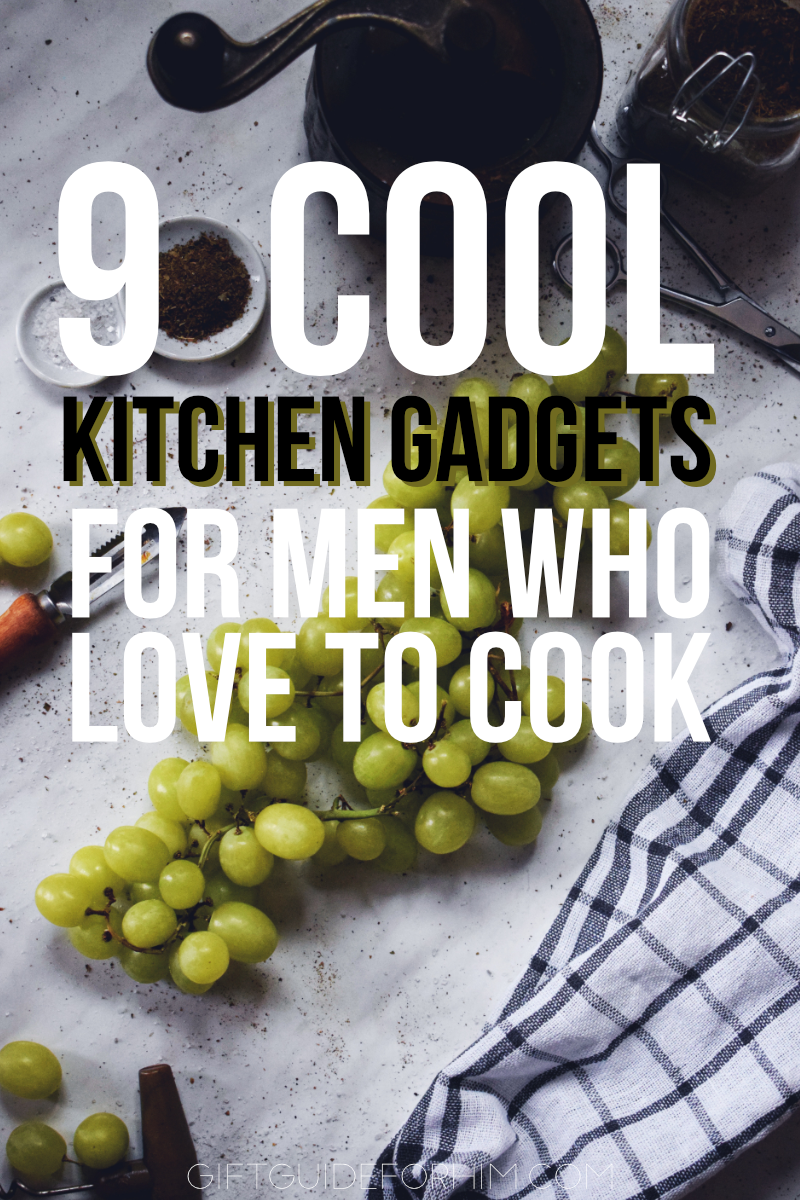 9 Cool Kitchen Gadgets For Men Who Love To Cook Gift Guide Him Gifts