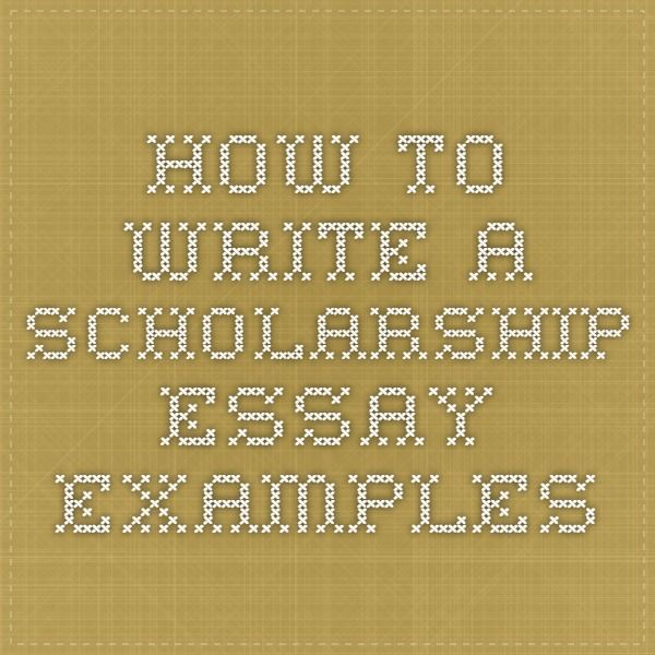 How To Write A Scholarship Essay  Examples  Scholarship Essays