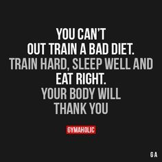 You Can T Out Train A Bad Diet Health And Fitness Tips Fitness